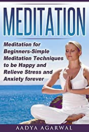 Meditations: Meditation for Beginners-Simple Meditation Techniques To Be Happy And Relieve Stress And Anxiety Forever (Meditations,Meditation, Meditation ... Mindfulness for beginners Book 12345)