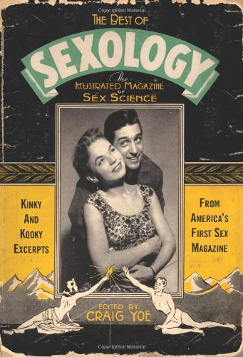 The Best of Sexology: Kinky and Kooky Excerpts from America's First Sex Magazine PDF