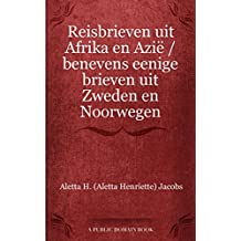 Reisbrieven uit Afrika en Azië / benevens eenige brieven uit Zweden en Noorwegen