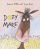Dozy Mare, Tony Ross and Jeanne Willis, 1842703862