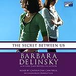 The Secret Between Us | Barbara Delinsky