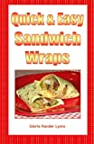 Quick and Easy Sandwich Wraps, Gloria Hander Lyons, 0984243828