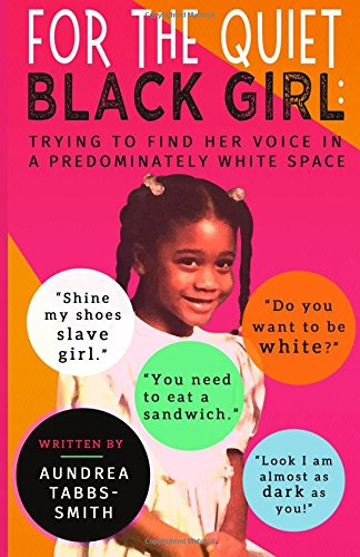 For the Quiet Black Girl:: Trying to Find Her Voice in a Predominately White Space PDF ePub fb2 ebook