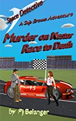 Murder on Nestor - Race to Death (Space Detective - A Skip Brown Adventure) (Volume 1)