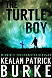Front cover for the book The Turtle Boy by Kealan Patrick Burke