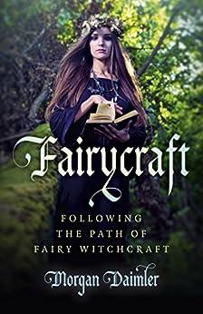 Fairycraft: Following The Path Of Fairy Witchcraft por [Daimler, Morgan]