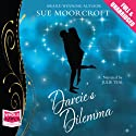 Darcie's Dilemma Audiobook by Sue Moorcroft Narrated by Julie Teal