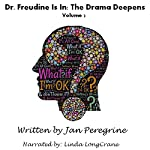 Dr. Freudine Is In: The Drama Deepens: Eden Trilogy, Volume 2 | Jan Peregrine