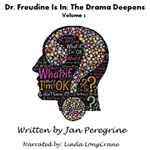 Dr. Freudine Is In: The Drama Deepens: Eden Trilogy, Volume 2 Audiobook by Jan Peregrine Narrated by Linda LongCrane