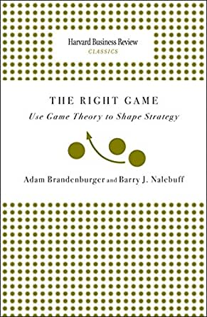 the right game use game theory In this book, brandenburger and nalebuff use game theory to develop a set of guidelines that will make it  they use the term co-opetition, which is consistent with.