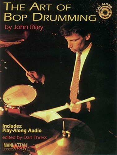 The Art of Bop Drumming: Book & CD (Manhattan Music Publications) [John Riley - Dan Thress] (Tapa Blanda)