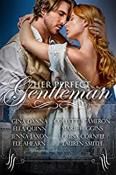 Her Perfect Gentleman: A Regency Romance Anthology