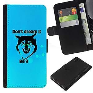 Sony Xperia Z4 / Sony Xperia Z4V / E6508 , la tarjeta de Crédito Slots PU Funda de cuero Monedero caso cubierta de piel ( Dreams Motivational Inspirational Wolf Quote)