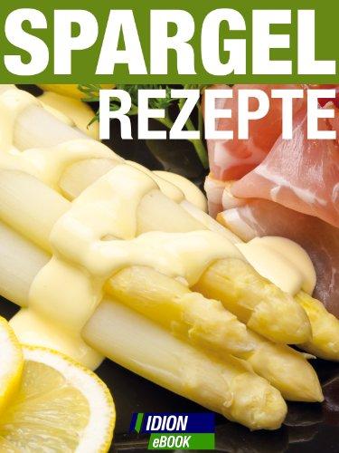 SPARGEL Rezepte (German Edition)