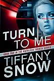 Turn to Me (The Kathleen Turner Series)