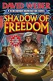 by Weber, David Shadow of Freedom (Honor Harrington Series) (2013) Hardcover