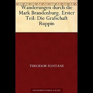Wanderungen durch die Mark Brandenburg 1. Teil (German Edition)