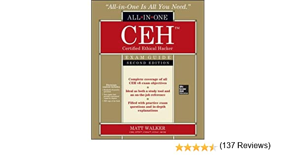 Ceh certified ethical hacker all in one exam guide second edition ceh certified ethical hacker all in one exam guide second edition matt walker 9780071836487 amazon books fandeluxe Images