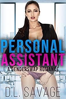 Personal Assistant: A Genderswap Romance by [Savage, D.L.]