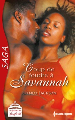 Coup de foudre à Savannah : Saga La dynastie des Danforth - tome 4 (French Edition)
