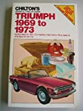Chilton's Repair and Tune-up Guide for Triumph 1969-1973, Chilton Automotive Editorial Staff, 0801959101