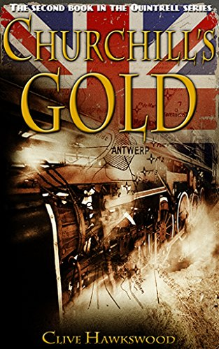 Churchill's Gold (Quintrell series Book 2) by [Hawkswood, Clive]