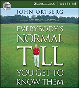 Everybody's Normal Till You Get to Know Them: Unabridged