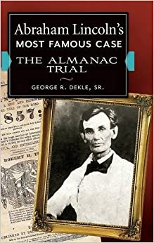 Abraham Lincoln's Most Famous Case: The Almanac Trial