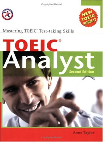 TOEIC Analyst, Second Edition (with 3 Audio CDs), Mastering TOEIC Test-taking Skills by Compass Publishing