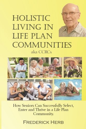 - Holistic Living in Life Plan Communities: Providing a Continuum of Care for Seniors