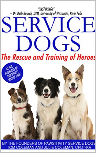 Service Dogs: The Rescue and Training of Heroes