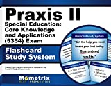 Praxis II Special Education: Core Knowledge and Applications (5354) Exam Flashcard Study System: Praxis II Test Practice Questions & Review for the Praxis II: Subject Assessments (Cards)