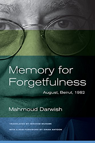 Memory for Forgetfulness: August, Beirut, 1982 (Literature of the Middle East)