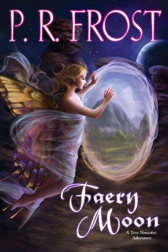 Faery Moon: A Tess Noncoire Adventure