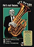 #7: He's Not Heavy, He's My Tuba: Music Minus One Tuba or Bass Trombone