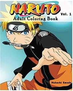 Amazon.com: NARUTO : Coloring Book : Vol.1: Adult Coloring Book ...