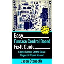 Easy Furnace Control Board Fix-It Guide: Simple Furnace Control Board Diagnostic Repair Manual (HelpItBroke.com - Easy HVAC Guides Book 4)