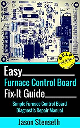 easy furnace control board fix it guide simple furnace control rh amazon com electronic equipment repair and service manual electronic repair manual for vehicles