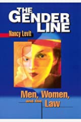 The Gender Line: Men, Women, and the Law (Critical America Book 78) Kindle Edition