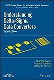 Understanding Delta-Sigma Data Converters (IEEE Press Series on Microelectronic...