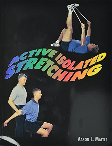 Active Isolated Stretching by Aaron L. Mattes ()