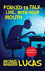 Forced to Talk, Like, With Your Mouth: a DevOps Mystery