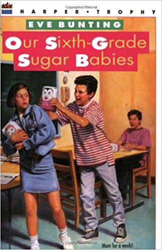 Lataa ilmaiseksi pdf-tiedostoja Our Sixth-Grade Sugar Babies 0064403904 by Eve Bunting FB2