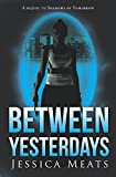 Book Cover for Between Yesterdays (Shadows of Tomorrow Book 2)