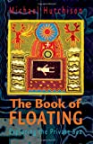The Book of Floating, Michael Hutchison, 0895561182