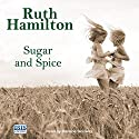 Sugar and Spice Audiobook by Ruth Hamilton Narrated by Marlene Sidaway