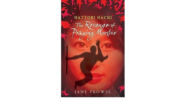 The Revenge of Praying Mantis (Hattori Hachi): Amazon.es ...
