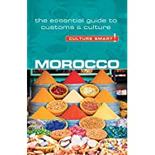 Morocco - Culture Smart!: The Essential Guide to Customs & Culture: The Essential Guide to Customs & Culture (Simple Guides)