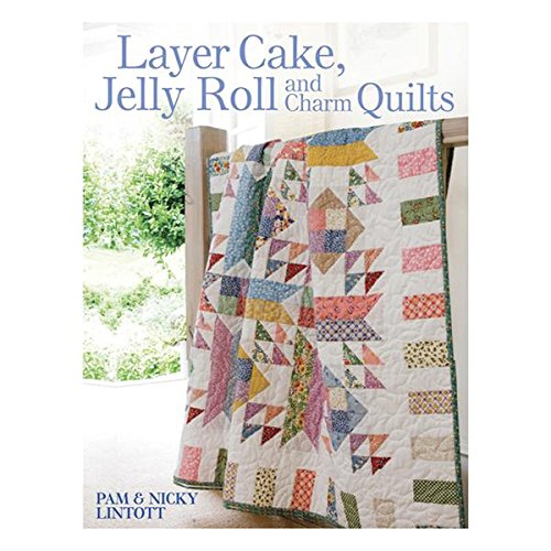 - F&W Media David & Charles DC-32085 Layer Cake, Jelly Roll and Charm Quilts Book, 128 Pages