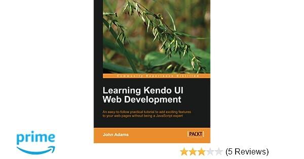 Learning Kendo UI Web Development: John Adams: 9781849694346
